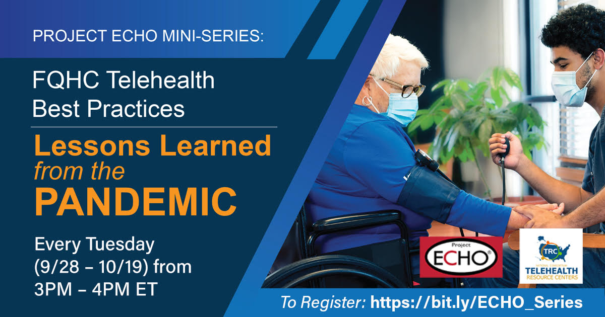 Project ECHO Mini Series on FQHC Telehealth Best Practices: Lessons Learned from the Pandemic